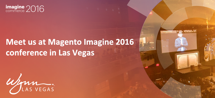 Meet us at Magento Imagine 2016  conference in Las Vegas