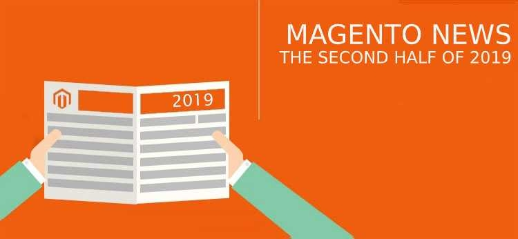 Magento news: the second half of 2019